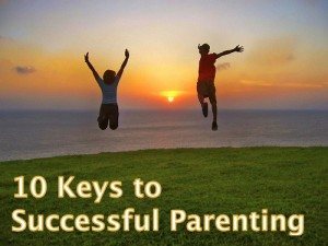 10 Keys to Successful Parenting