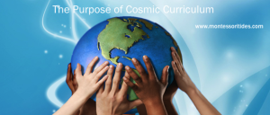 The Purpose of the Cosmic Curriculum in the Elementary Classroom